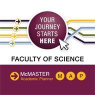 McMaster Academic Planner (MAP) - Your Journey Starts Here